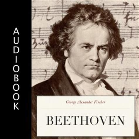 Beethoven Biography Audiobook | beethoven audio book by george alexander fischer