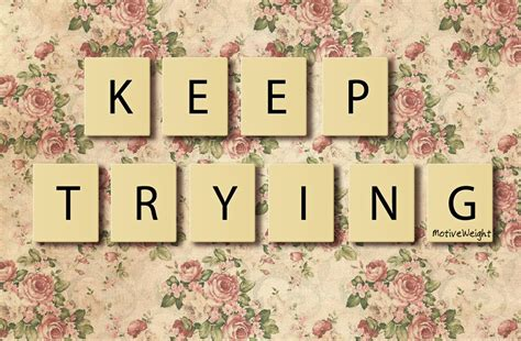 Keep Trying keep trying quotes quotesgram