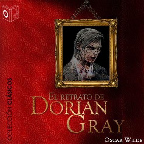 el retrato de dorian 8467033932 el retrato de dorian gray de oscar wilde audiolibro