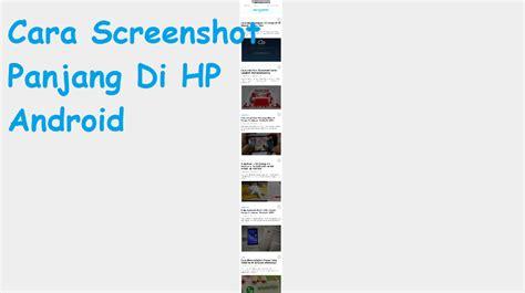 tutorial cara internet sepuasnya gratis di hp android cara mengambil screenshot panjang di hp android teknodiary