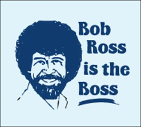 bob ross painting the universe bob ross is the www tshirtbooyah