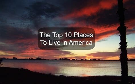 best places to live in the usa the stars of the states the top 10 places to live in america garrett s moving