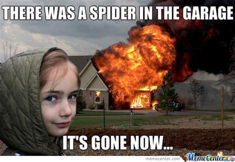 Girl House Fire Meme - yes i just saw a spider crawling on my blanket girlsaskguys