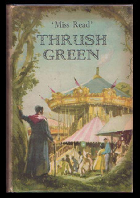 The World Of Green Thrush thrush green novel thrush green written by miss read
