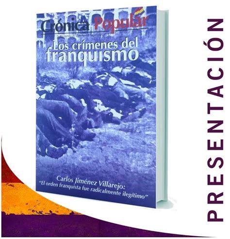 libro historia del franquismo presentaci 243 n del libro los cr 237 menes del franquismo la voz de pinto