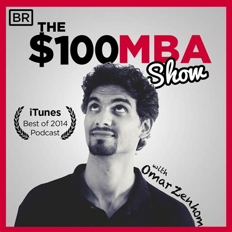 The 100 Mba Show by The 100 Mba Show Stephen Key Media Llc