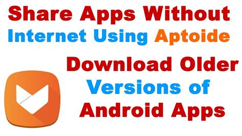 aptoide download old version how to share apps without internet using aptoide