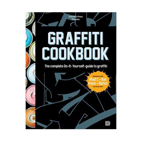 graffiti cookbook a graffiti cookbook highlights