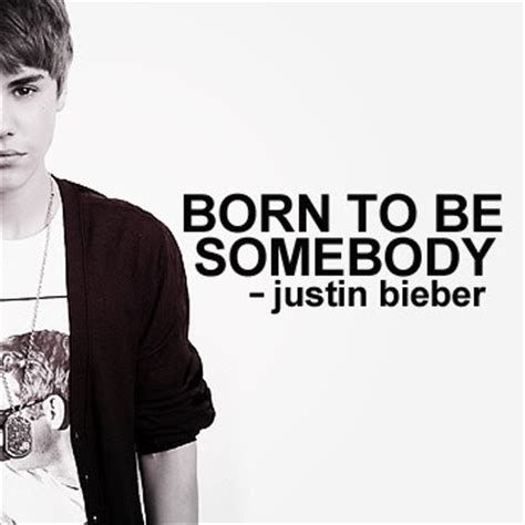 i was born to you testo quot born to be somebody quot lyrics justin bieber lyrics