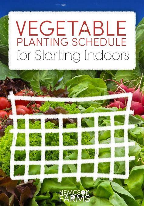 Planting Times For Garden Vegetables Vegetable Planting Schedule Starting Indoors Vegetables