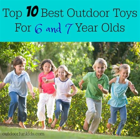 top 10 best outdoor toys for 6 and 7 year olds