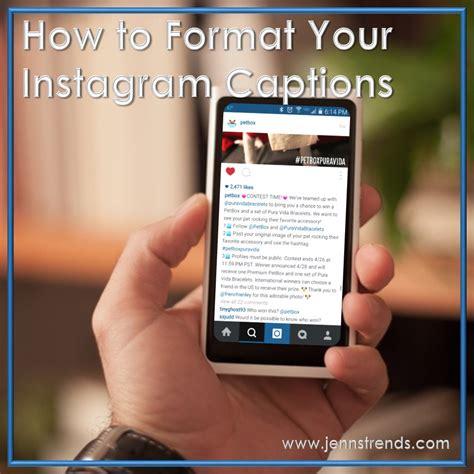 captions instagram how to format your instagram captions jenn s trendsjenn s trends