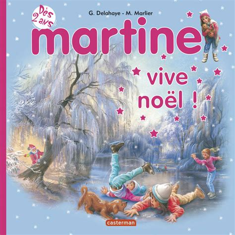 Livre Martine Vive Noel Tout Carton Gilbert Delahaye