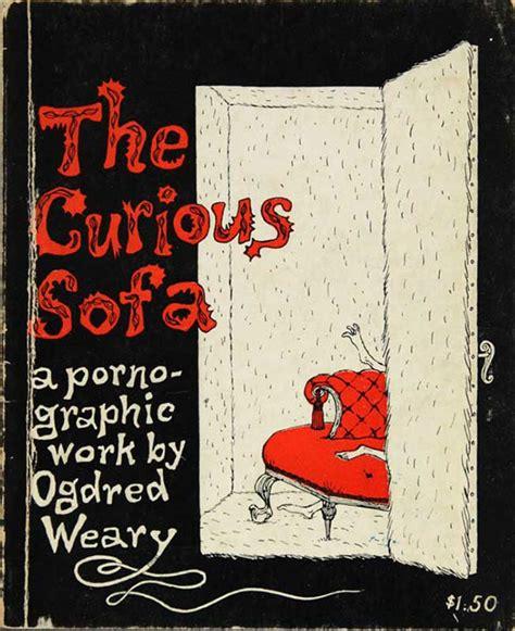 the curious sofa edward gorey the peculiar atrocities of edward gorey