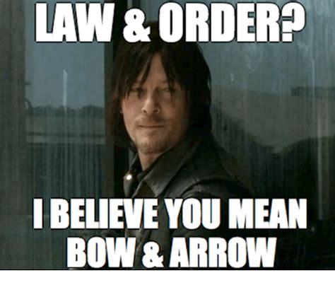 Meme Arrows - law order i believe you mean bow arrow dank meme on