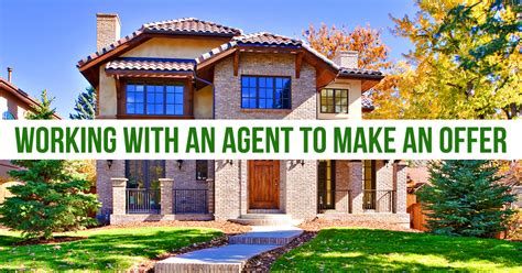 buying a house making an offer buying a house working with a real estate agent to make