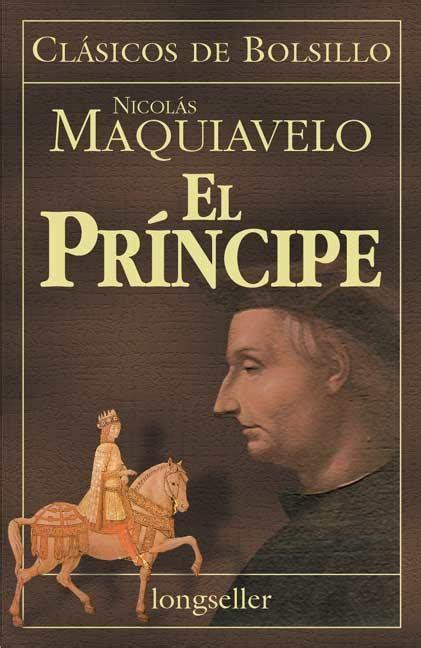 el principe edition books maquiavelo el primer pensador moderno jazzlosophy