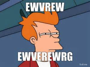 Meme Generator Futurama - ewvrew ewverewrg futurama fry is not sure troll meme