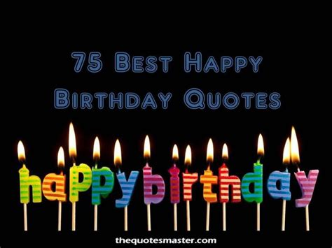 happy birthday quotes  wishes   birthday