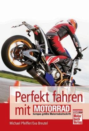 Perfekt Fahren Mit Motorrad Von Michael Pfeiffer Eva