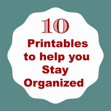 how to your to stay with you 10 printables to help you stay organized organize and decorate everything