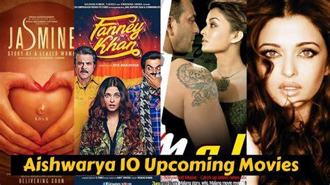 aishwarya rai upcoming movie 2018 aishwarya rai bachchan 07 upcoming movies list 2018 2019