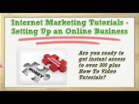 tutorial online business internet marketing tutorials setting up an online business