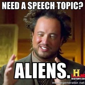 Aliens Meme Generator - ancient aliens aliens and ancient aliens meme on pinterest