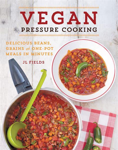 vegan pressure cooker cookbook 120 simple delicious and healthy plant based pressure cooker recipes books 13 books by sk experts that are inspiring tasty and