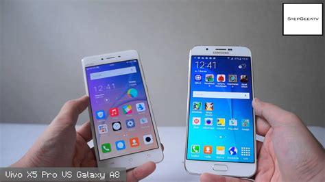 Samsung X5 Stepvs Vivo X5 Pro Vs Samsung Galaxy A8