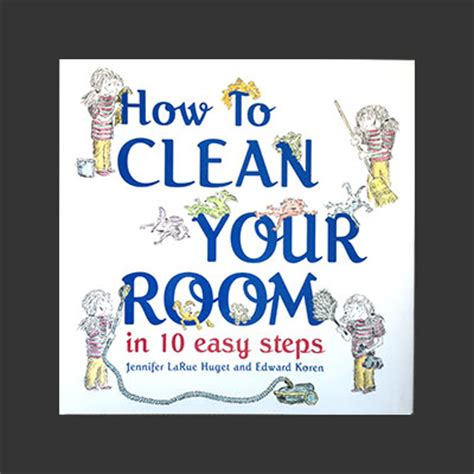 clean your room in how to clean your room in 10 easy steps huget edward koren