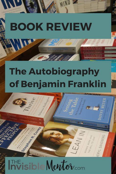 benjamin franklin biography book review review of the autobiography of benjamin franklin