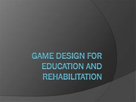 game design qualifications game design education rehabilitation by gege