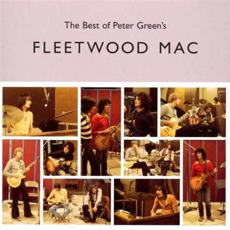 fleetwood mac best of album bol best of green s fleetwood mac fleetwood