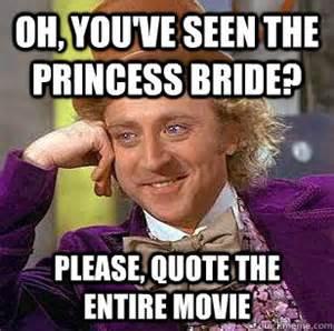 Bride Meme - the princess bride the list of shame