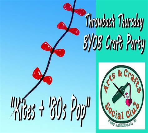 throwback thursday byob craft quot throwback thursday byob craft quot kites 80s pop quot presented by arts and crafts social club