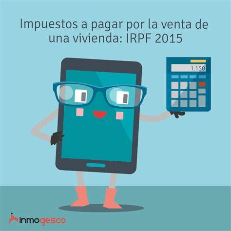Impuesto De Vivienda 2015 | 191 qu 233 impuestos se pagan al vender una vivienda