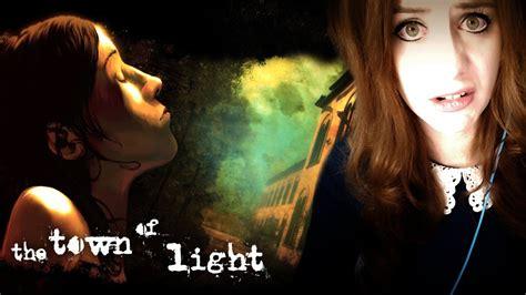 the town of light 01 willkommen im wahnsinn let s play