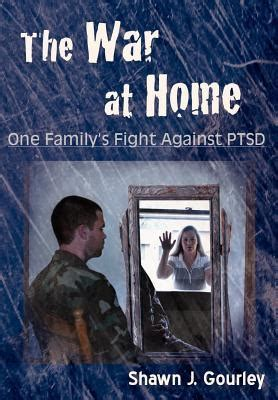 the of the one s fight against an unjust system books the war at home one family s fight against ptsd by shawn