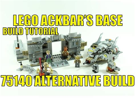 lego war tutorial lego star wars 75140 alternative build ackbar s base build
