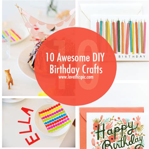 diy awesome crafts 10 awesome diy birthday crafts