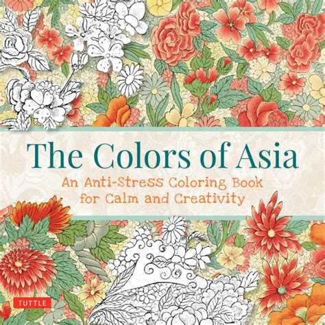 calming anti stress coloring book the colors of asia an anti stress coloring book for calm