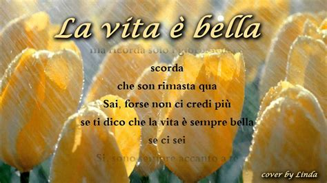 la vita non 礙 un testo la vita 232 beautiful that way testo di roberto
