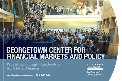 Georgetown Mcdonough Mba Class Profile by Georgetown Center For Financial Markets And Policy By