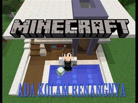 membuat rumah yang bagus di minecraft cara membuat rumah modern yang ada kolam renangnya di