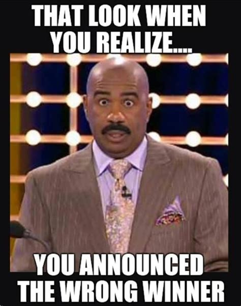 Whats Wrong Meme - steve harvey that look when you realize you announced
