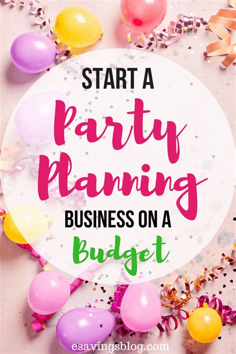 how to start a party planning business from home start a party planning business on a budget esavingsblog