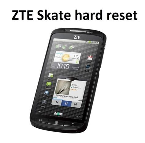 How To Upgrade Zte Skate | zte skate hard reset methods to reset to factory settings