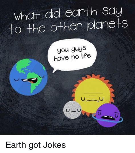 Funniest Memes On Earth - earth jokes gallery