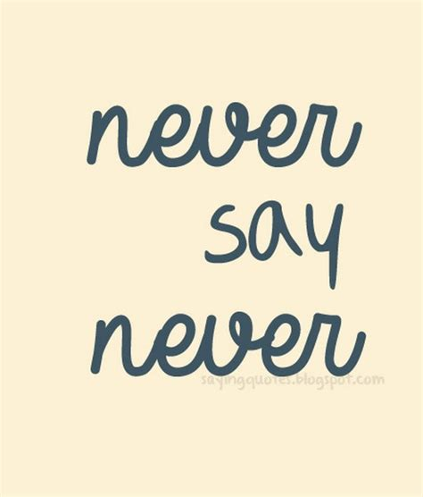never say never never say never quotes quotesgram